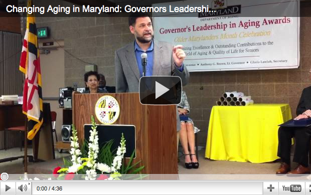 Changing Aging in Maryland With the Governor's Leadership in Aging Awards