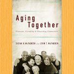 Book Review: Aging Together –  Dementia, Friendship and Flourishing Communities