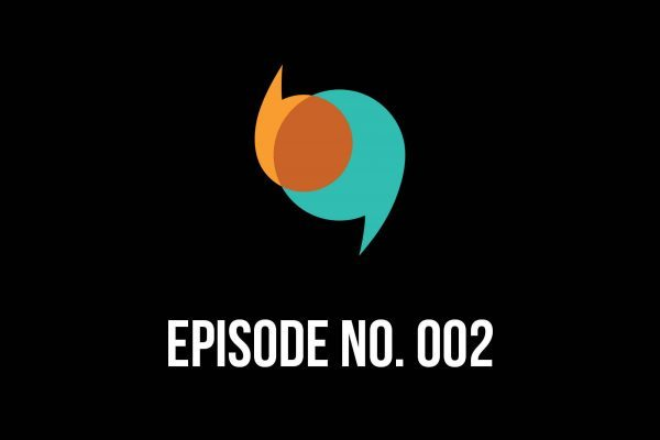 Episode 002 – Reimagination